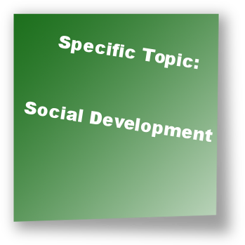 Specific Topic: Social Development