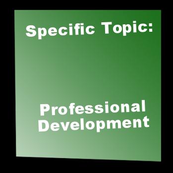 Specific Topic:Professional Development