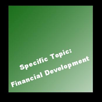 Specific Topic: Financial Development