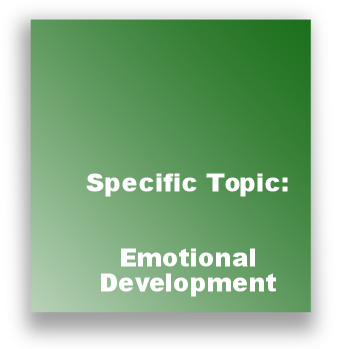 Specific Topic: Emotional Development