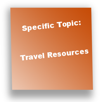Specific Topic: Travel Resources