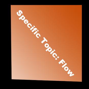 Specific Topic: Flow