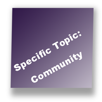 Specific Topic: Community