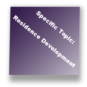 Specific Topic: Residence Development