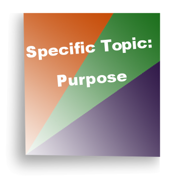 Specific Topic: Purpose