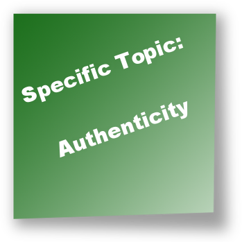 Specific Topic: Authenticity