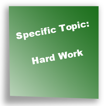 Specific Topic: Hard Work