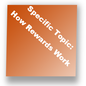 Specific Topic: How Rewards Work