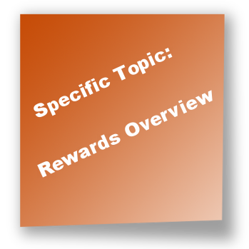 Specific Topic: Rewards Overview