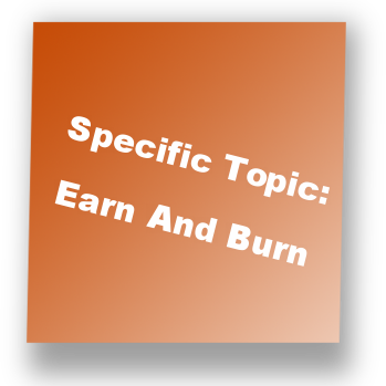 Specific Topic Earn And Burn