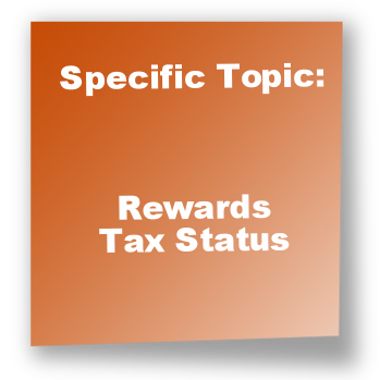 Specific Topic: Rewards Tax Status