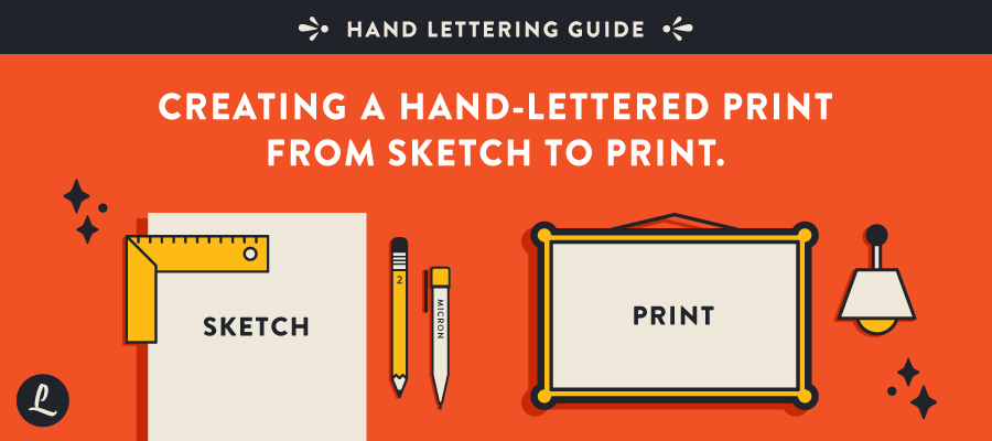 hand-lettering-guide-creating-hand-lettered-print-sketch-to-print-blog-header-leo-gomez.png