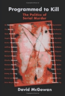 "The specter of the marauding serial killer has become a relatively common feature on the American landscape. Reactions to these modern-day monsters range from revulsion to morbid fascination-fascination that is either fed by, or a product of, the saturation coverage provided by print and broadcast media, along with a dizzying array of books, documentary films, websites, and ""Movies of the Week"""