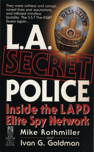 L.A. Secret Police. Inside the LAPD Elite Spy Network is a New York Times and Los Angeles Times Bestseller. This incredible non-fiction book rips the lid off the LAPD and exposes the reader to its dark underbelly of corruption during the reign of Chief Daryl Gates. L.A. cops ruined lives and reputations, inflicted mindless brutality, committed murder and engaged in massive cover-ups. In Los Angeles, police corruption was much more than unmarked envelopes stuffed with cash. It was a total corruption of power. For decades LAPD engaged in massive illegal spying and lied about it. Its spying targets included politicians, movie stars, professional athletes, news reporters and anyone wielding power or those of interest to Daryl Gates. Incredibly, the spying targets included a Director of the Central Intelligence Agency, a Secretary of Defense, a current Governor and the President of the United States. It all happened in Los Angeles.