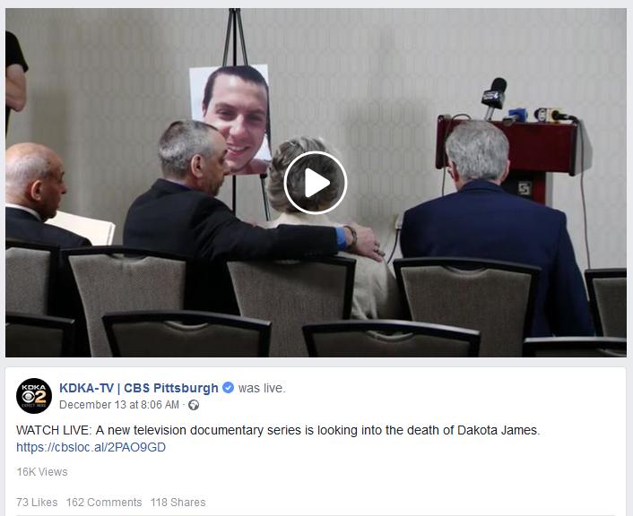 KDKA-TV | CBS Pittsburgh was live. —- December 13 at 8:06 AM ·    WATCH LIVE: A new television documentary series is looking into the death of Dakota James.    VIDEO:    https://www.facebook.com/CBSPittsburgh/videos/331813404080475/?hc_ref=ARTlnsrfdO2soDN-r7dXitH1TEBNYlPhPMx5Yyi892GlRCktWRetIiLWrjMcriMSHzs&__xts__[0]=68.ARCP82mPp0-fA4XunR5QHZTFVQiU5ulKnr_G7AXRkR4qGKlnRXE756TaywGF1uU1gQVAf82cdp9cRCzryyDLSUsMSJ_s4MqVgNdttZIz7FZEa6UvR_sOtX6V6vS3X7MmYs4kggyQ3IJ_PsBpY0EIZKSAYzyX1XjRt2SklcjMLPtA1eYZYhjSS9OJh47xPt-GJJDhni1-irPZw6h5rflv5I2N2ShZ3oAC7Cn9mK_dCFbsTbpmEVH5VwACEzx-OF4bNXlZljTWMatQFKFeyi13HFbjvNVhayWIYBxiXFXOq_FQVfqCuvoEAlCJFOcMec2zYsqxZM7hVQJHhOH7yBN-21eIDOU_Fkw&__tn__=FC-R     ARTICLE:    https://cbsloc.al/2PAO9GD