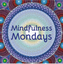 Mindfulness Mondays - New Topic every week at 7:30pm -