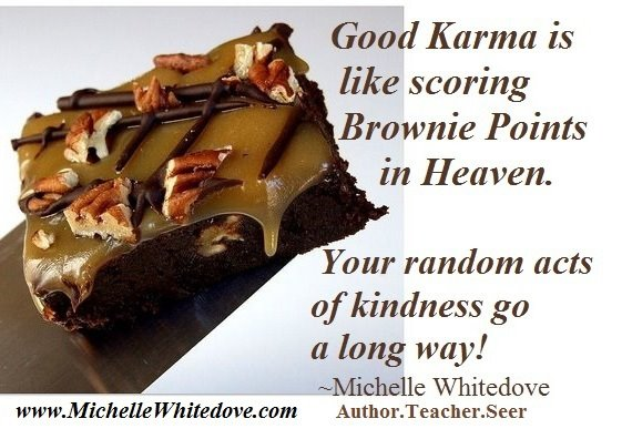 Good Karma Michelle Whitedove quote.jpg