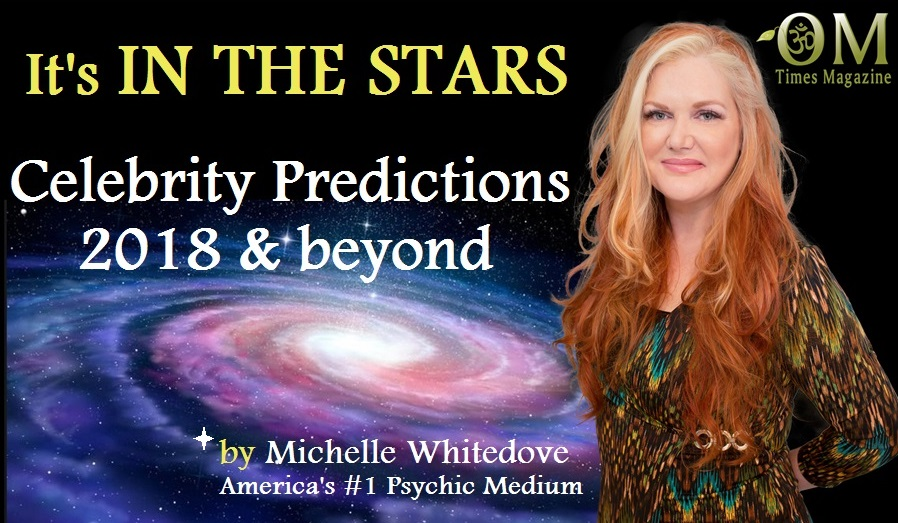 2018 Celebrity Predictions by psychic Michelle Whitedove.jpg