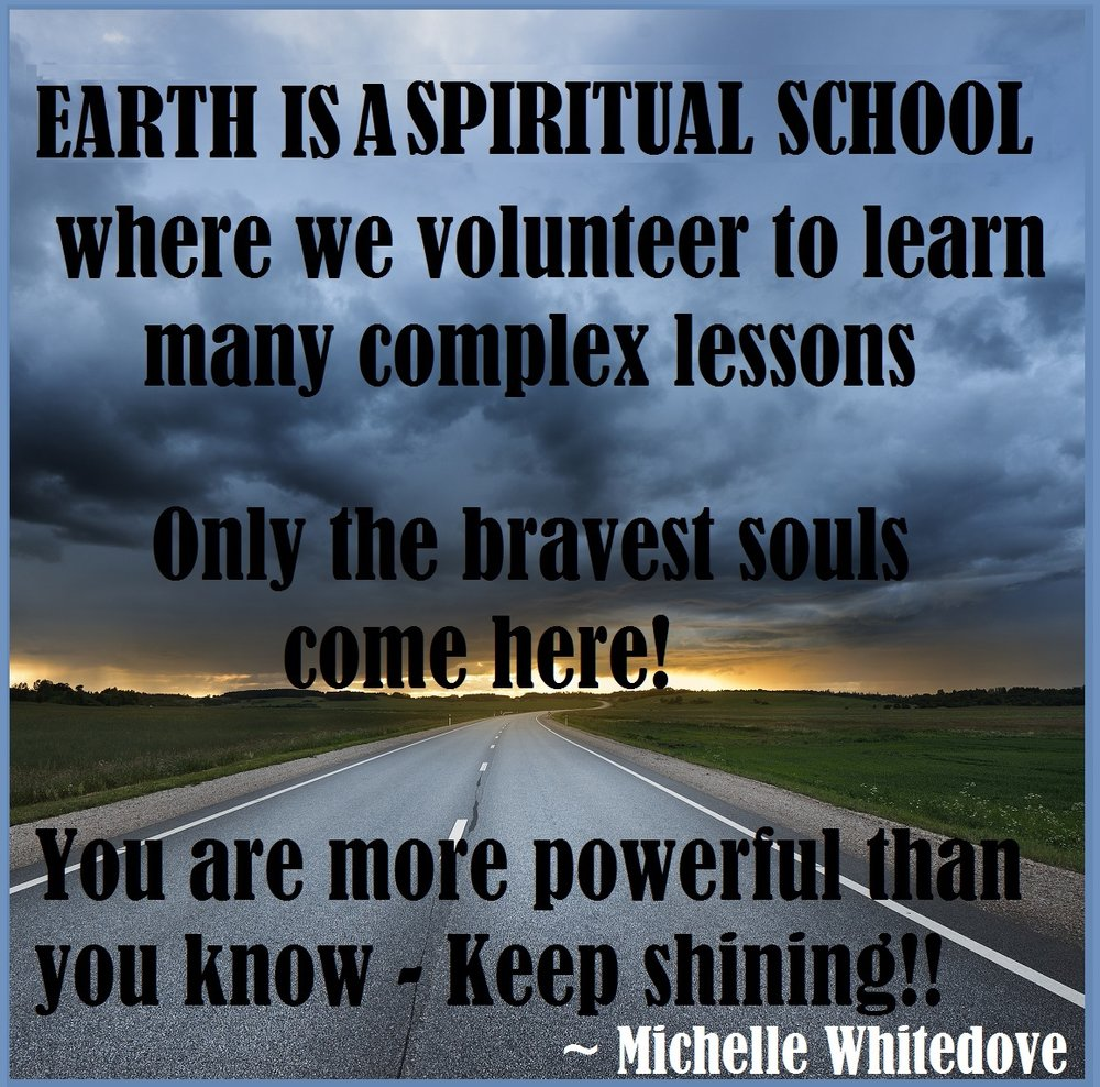 earth as a school house quote brave souls Michelle Whitedove