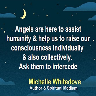Ask your Angels to help Michelle Whitedove quote