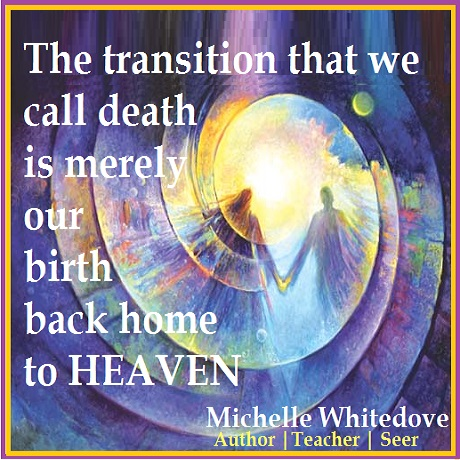 Death inspirational quote Heaven Michelle Whitedove.