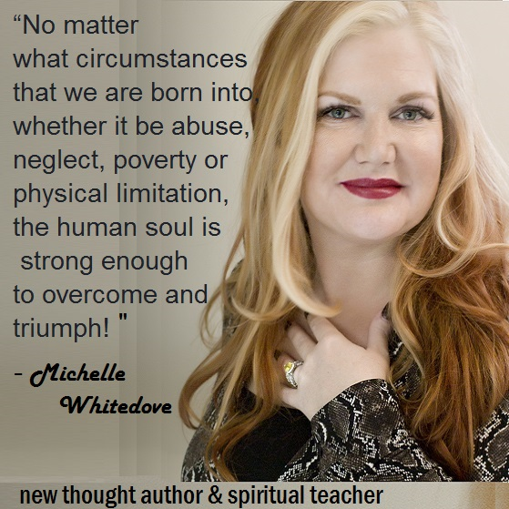 quote soul lesson abuse poverty you can do it Michelle Whitedove