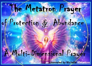 Metatron Prayer as channeled by Michelle Whitedove com.jpg