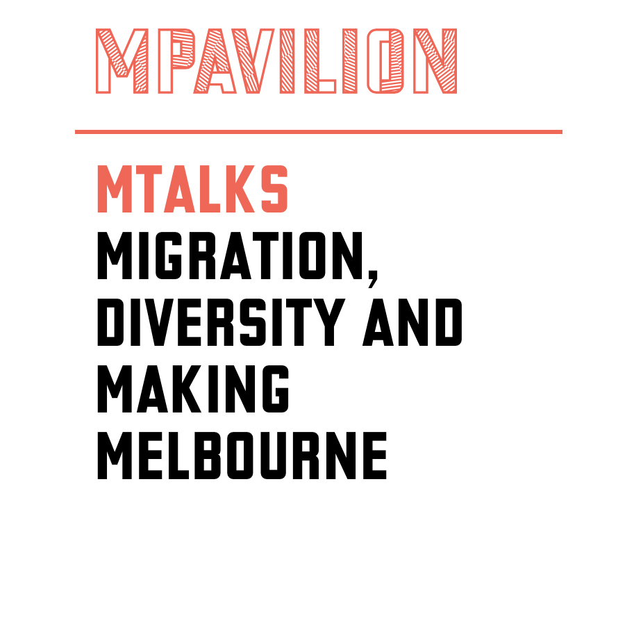 The Immigration Museum presents a forum on ideas for Melbourne today and the future. We join them at the MPavilion. Details  here
