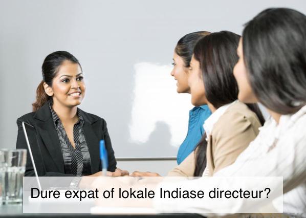 Dure expat of Indiase directeur?
