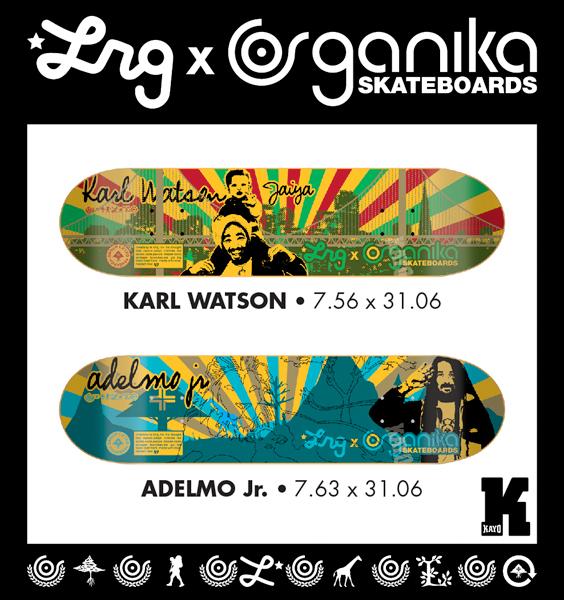Organika / LRG Decks, Karl Watson & Adelmo Jr.