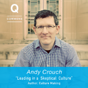 Andy Crouch, Q Commons Schenectady Spring 16