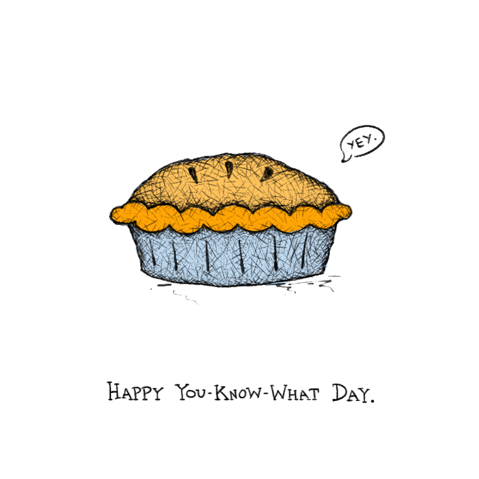 IT'S PIE DAY! Nom nom nom nom.    debbiefong :     I know you know what.