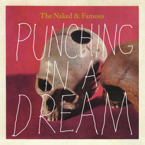 The naked and famous punching in a dream images 84