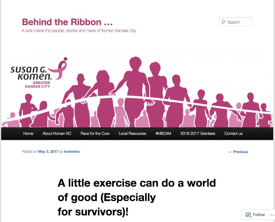 Susan G Komen Behind the Ribbon - A little exercize can do a world of good (Especially for survivors).