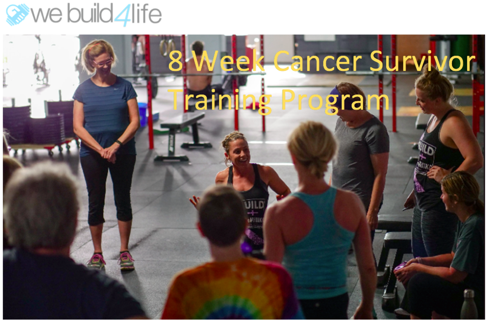 We now offer individual programming designed specifically for Cancer Survivors! - Click here to our WeBuild 8 week training program!