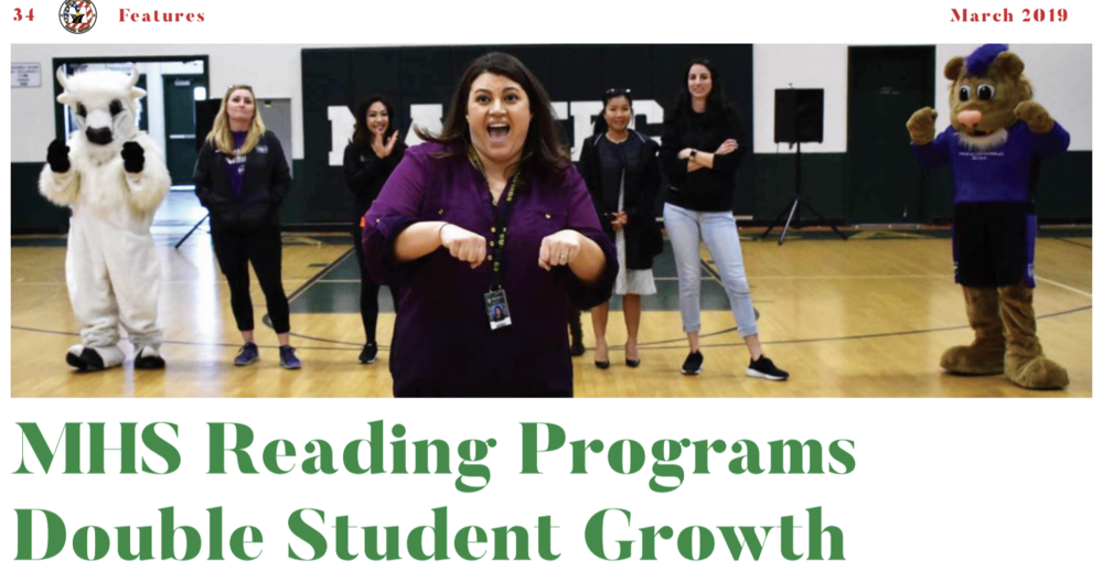 """In order to help these students build their reading comprehension skills, as well as vocabulary and fluency skills, MHS piloted two reading intervention programs: Lexia and Reading Plus…""   ""MHS Reading Programs Double Student Growth"",  Mark Highlights March 2019"