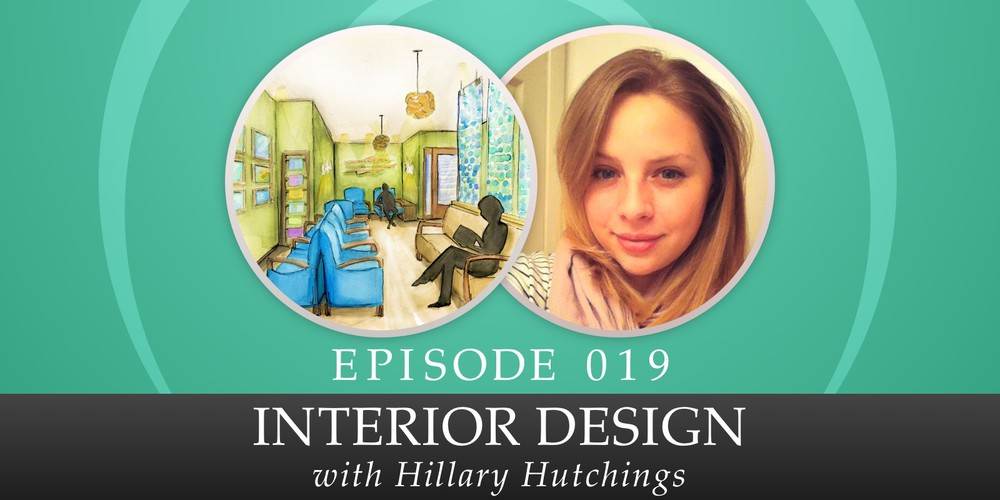 019: Interior Design, with Hillary Hutchings