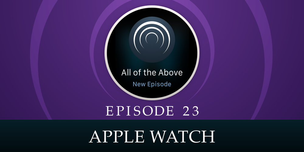 Episode 23: Apple Watch