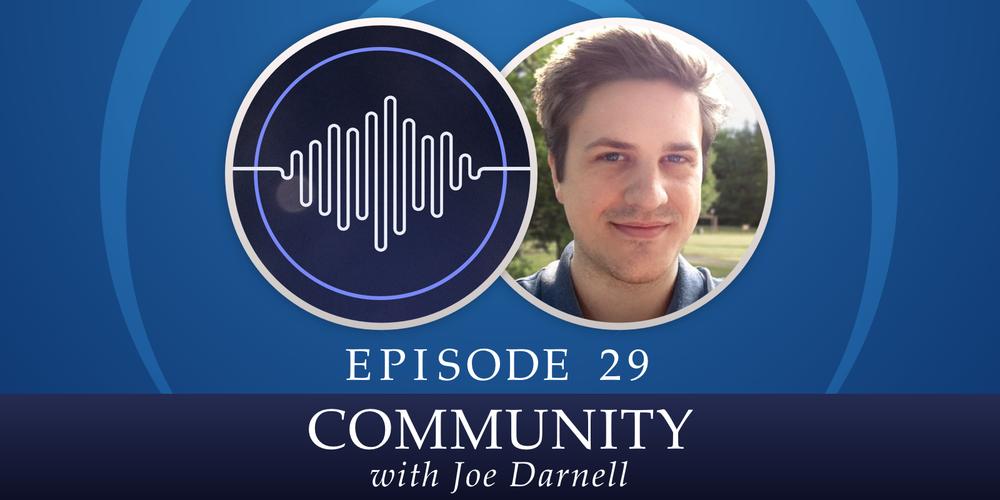Episode 29: Community, with Joe Darnell