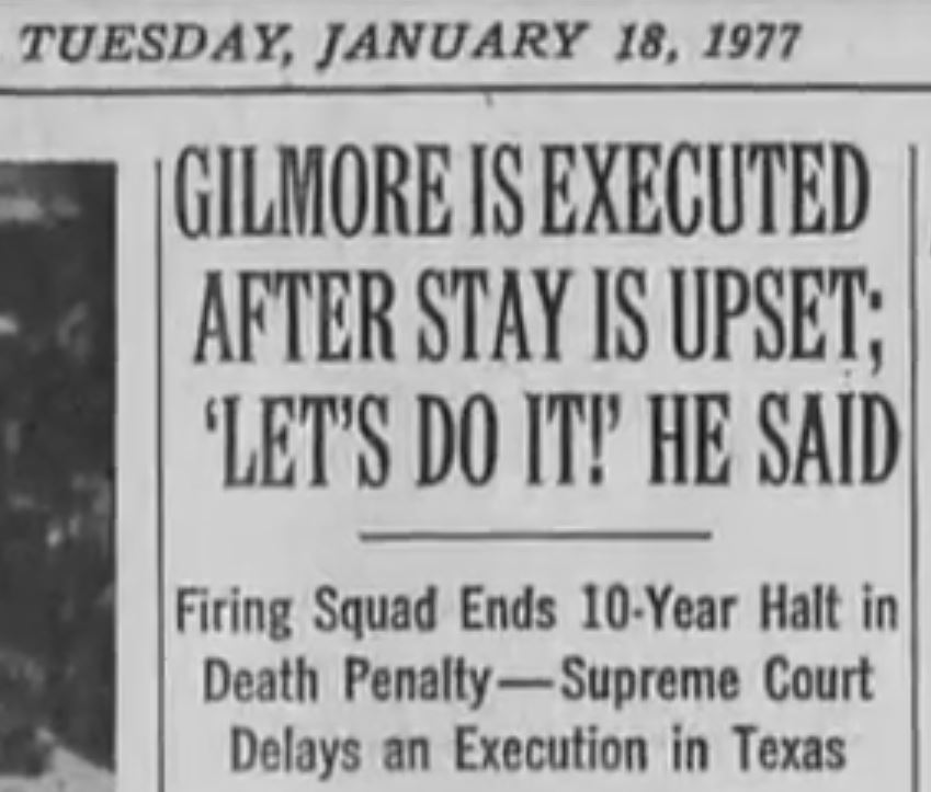 "Gilmore's final ""Let's do it"" words were prominently featured in news coverage including a front page headline in the New York Times."