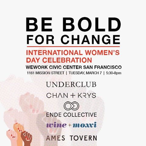 In anticipation of International Women's Day, we invite you to a night of celebration, self-reflection and socializing. Join us for light food and drinks, meet female-founded startups, and participate in an intimate discussion led by former Stanford professor Laura Roman, PhD about how to use your voice to activate positive change in business and within your community.  You'll have the opportunity shop local female-founded brands (including Ames Tovern) who've committed to donating 10% of sales from the night to the Women's Foundation of California.  The event is FREE to attend and will take place on Tuesday, March 7th at 530PM at Civic Center WeWork (1161 Mission Street, San Francisco, CA). Hope to see you there!  #BeBoldforChange