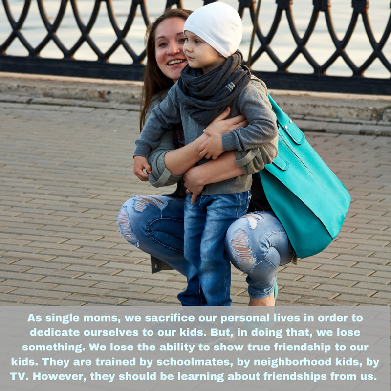 As single moms, we sacrifice our personal lives in order to dedicate ourselves to our kids. But, in doing that, we lose something. We lose the ability to show true friendship to our kids. They are trained by schoolma.png