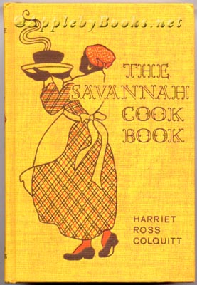 Harriet Ross Colquitt's The Savannah Cookbook first published in 1933