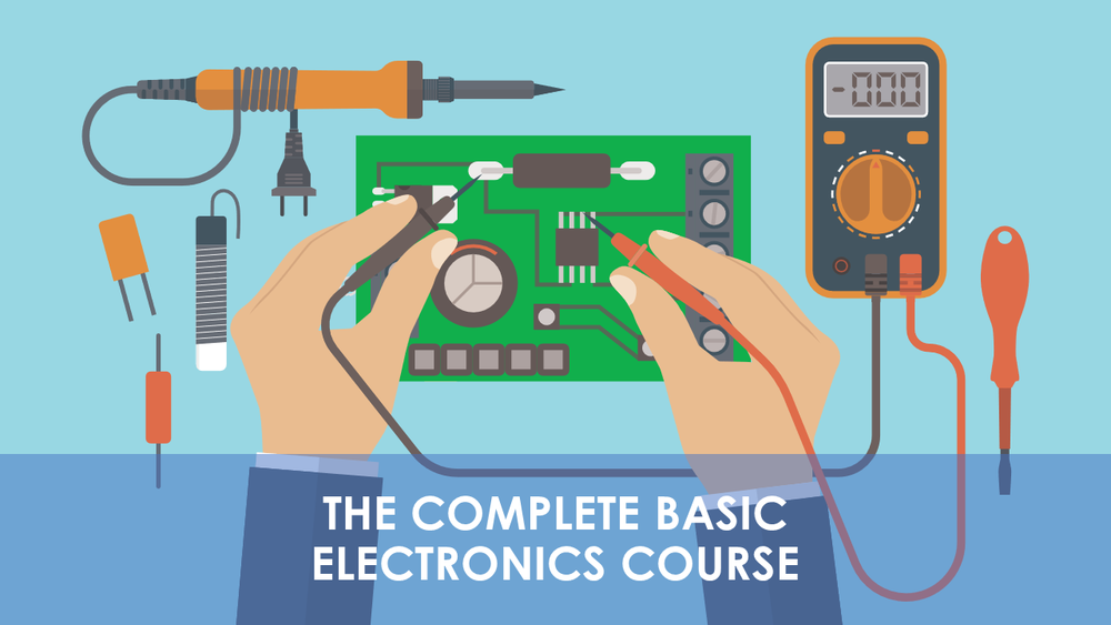 The Complete Basic Electronics Course