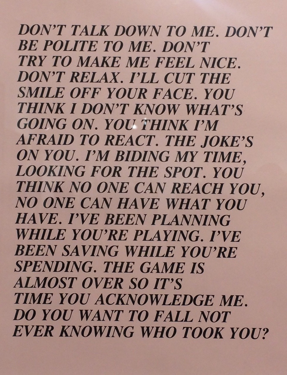 "Don't talk down to me"" from 10 inflammatory essays by Jenny Holzer"