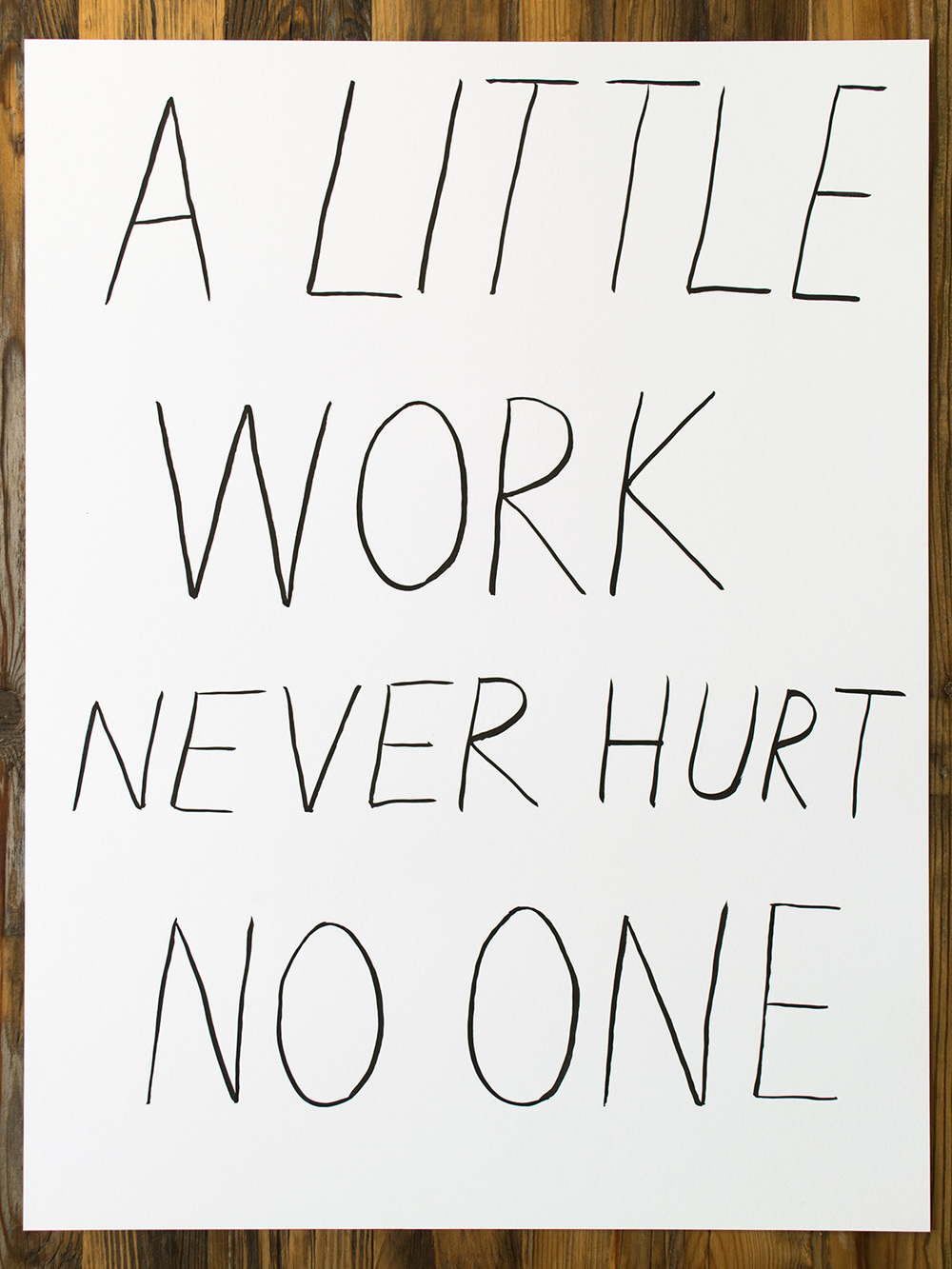 a_little_work_never_hurt_no_one-1500x1125.jpg
