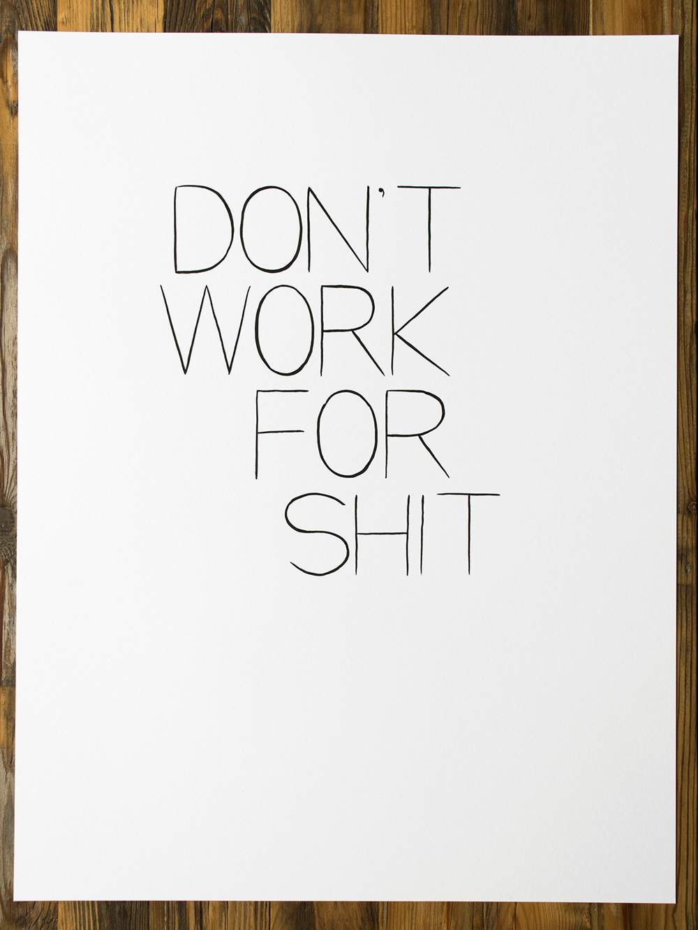 dont_work_for_shit-1500x1125.jpg