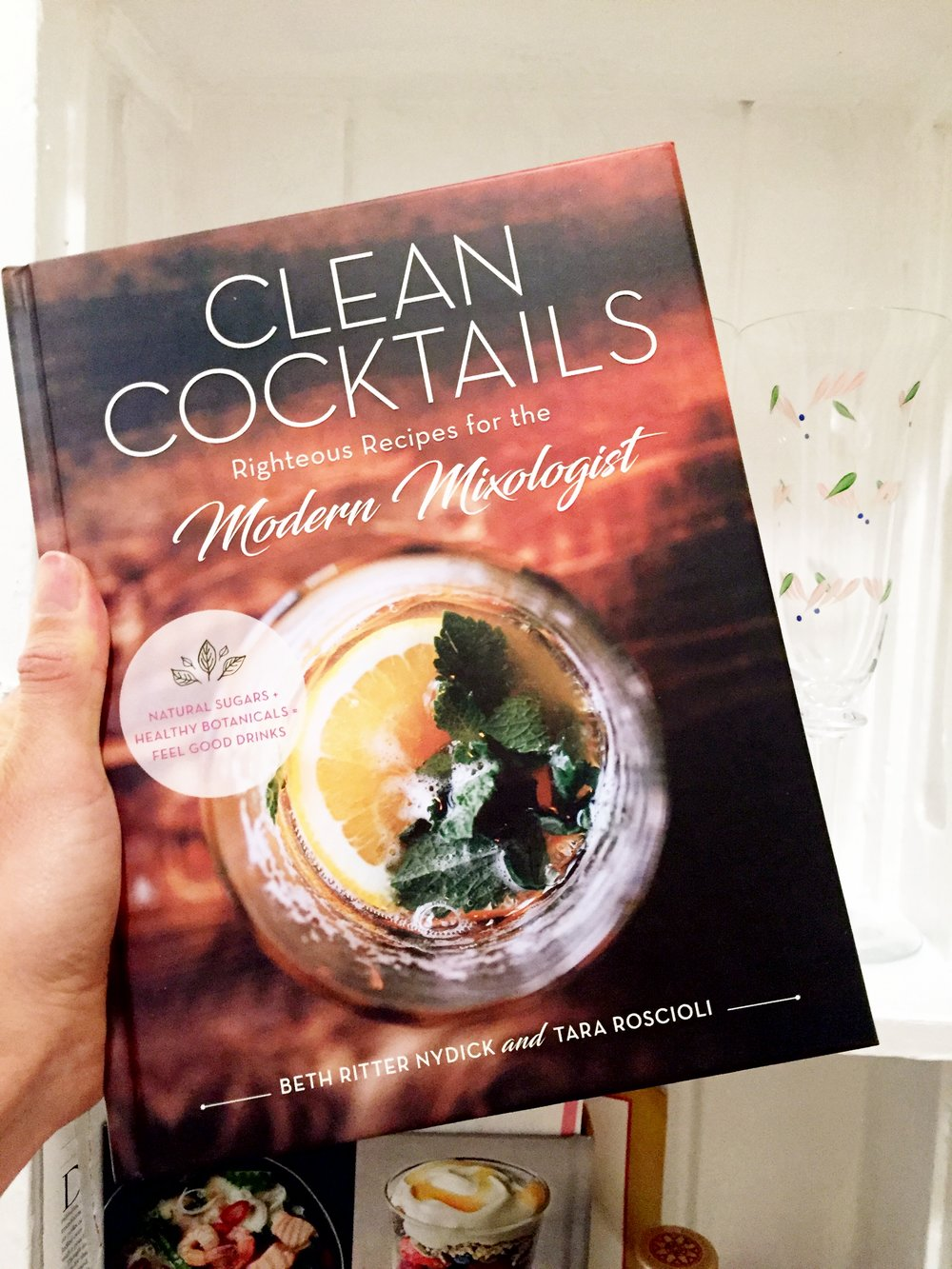 Clean Cocktails: Righteous Recipes for the Modern Mixologist $24