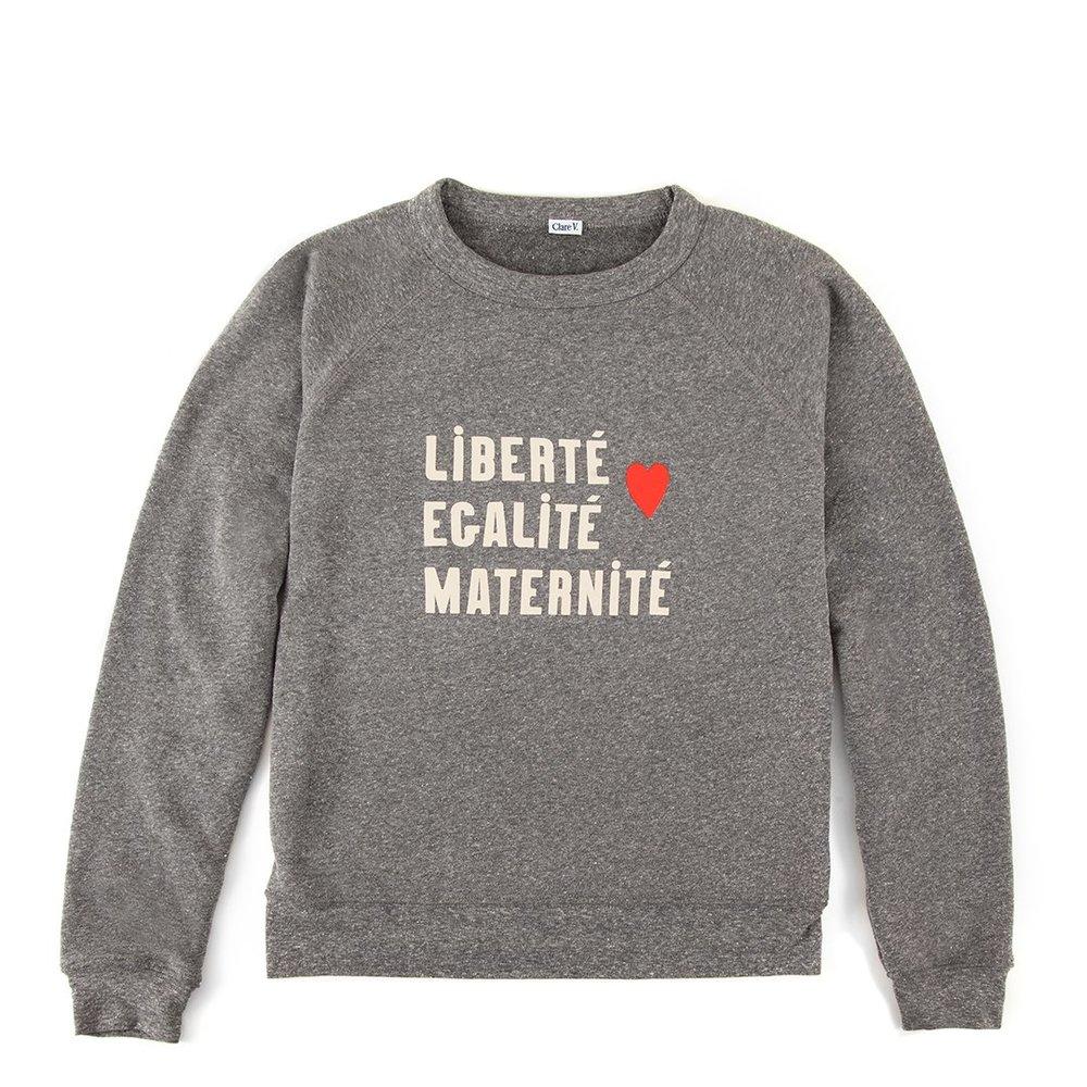"""Clare V """"Liberté, égalité, maternité"""" Sweatshirt $115"""