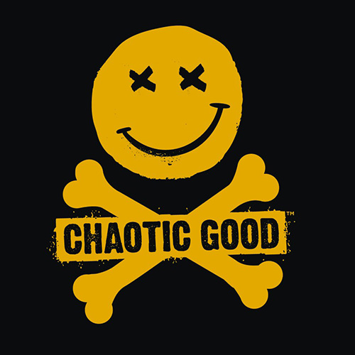 CHAOTIC GOOD -